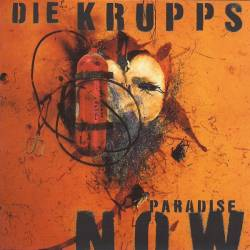 Die Krupps - Paradise Now