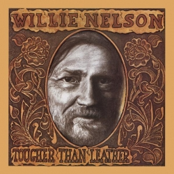Willie Nelson - Tougher Than Leather