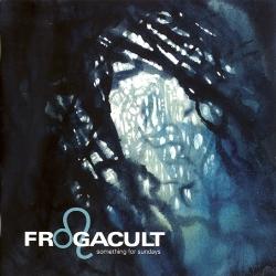 Frogacult - Something For Sundays