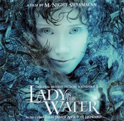 James Newton Howard - Lady In The Water (Original Motion Picture Soundtrack)