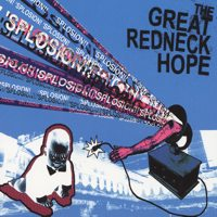 The Great Redneck Hope - 'Splosion!!
