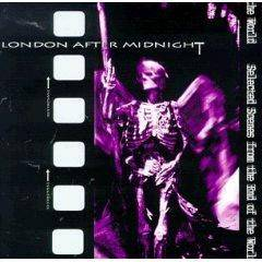 London After Midnight - Selected Scenes From The End..