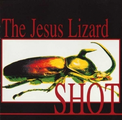 The Jesus Lizard - Shot