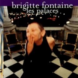 Brigitte Fontaine - Les Palaces