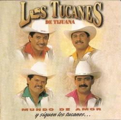 Los Tucanes De Tijuana - Mundo De Amor