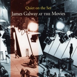 James Galway - Quiet On The Set: James Galway At The Movies