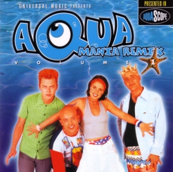 Aqua - Mania Remix Volume 1
