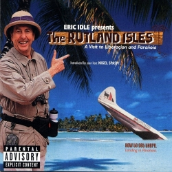 Eric Idle - The Rutland Isles: A Visit To Liberacion And Paranoia