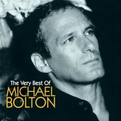 Michael Bolton - Michael Bolton The Very Best