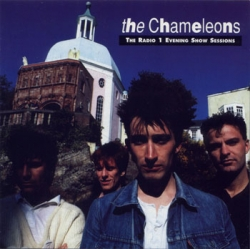 The Chameleons - Radio 1 Evening Show Sessions