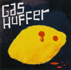 Gas Huffer - Lemonade For Vampires