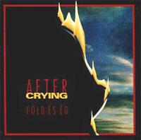 After Crying - Föld És Ég