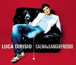 Luca Dirisio - Calma E Sangue Freddo