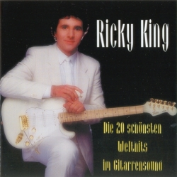 Ricky King - Die 20 Schönsten Welthits Im Gitarrensound