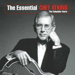 Chet Atkins - The Essential Chet Atkins - The Columbia Years