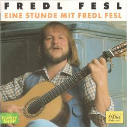 Fredl Fesl - Eine Stunde Mit Fredl Fesl