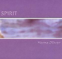Mama Oliver - Spirit