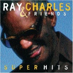 Ray Charles - Ray Charles & Friends/Super Hits
