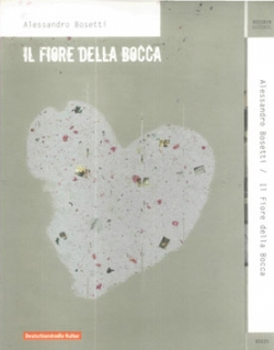 Alessandro Bosetti - Il Fiore Della Bocca
