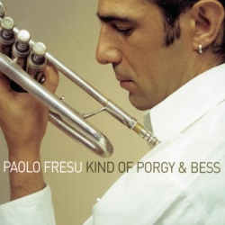 Paolo Fresu - Kind Of Porgy And Bess