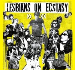 Lesbians on Ecstasy - Lesbians on Ecstasy