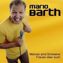 Mario Barth - Männer Sind Schweine, Frauen Aber Auch