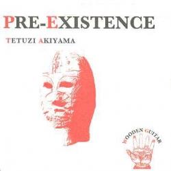 Tetuzi Akiyama - Pre-Existence