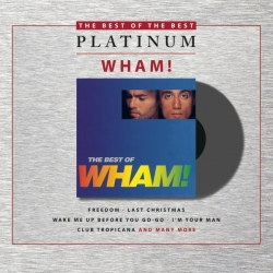 Wham! - If You Were There/The Best Of Wham