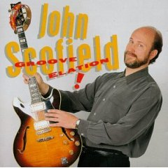 John Scofield - Groove Elation