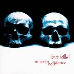 In Strict Confidence - Love Kills!