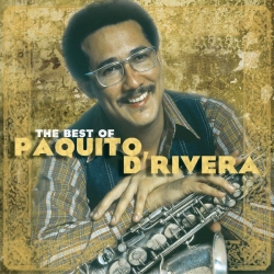 Paquito D'Rivera - The Best Of Paquito D'Rivera