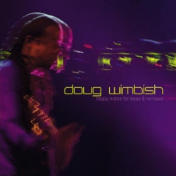 doug wimbish - Trippy Notes For Bass & Remixes