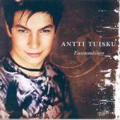 Antti Tuisku - Ensimmäinen