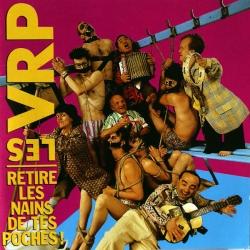 Les VRP - Retire Les Nains De Tes Poches