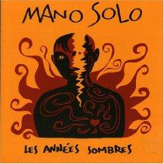 Mano Solo - Les Années Sombres