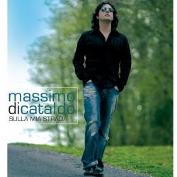 Massimo Di Cataldo - Sulla Mia Strada