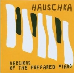 Hauschka - Versions Of The Prepared Piano