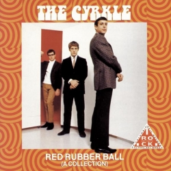 The Cyrkle - Red Rubber Ball (A Collection)