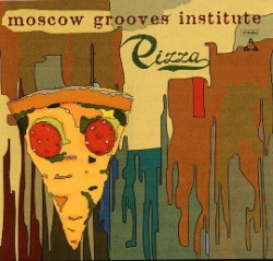 Moscow Grooves Institute - Pizza