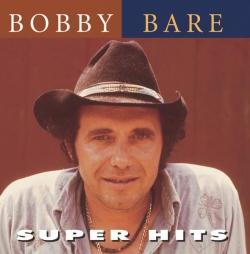 Bobby Bare - Super Hits