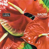 Naomi - Everyone Loves You
