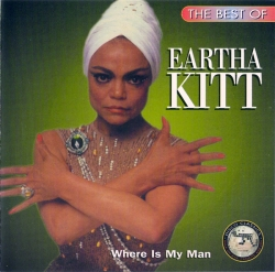 Eartha Kitt - The Best Of Eartha Kitt - Where Is My Man