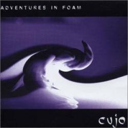 Cujo - Adventures In Foam