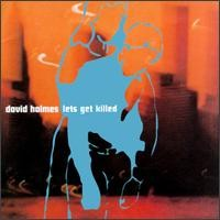 David Holmes - Lets Get Killed