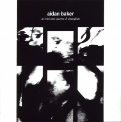 Aidan Baker - An Intricate Course Of Deception