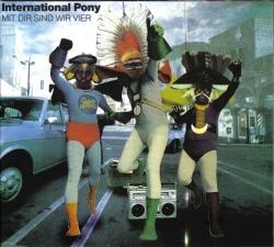 International Pony - Mit Dir Sind Wir Vier