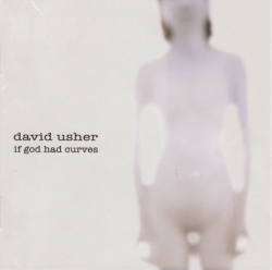 David Usher - If God Had Curves