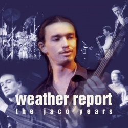 Weather Report - This Is Jazz #40: Weather Report-The Jaco Years