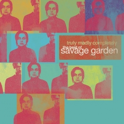 Savage garden - Truly Madly Completely. The Best of Savage Garden