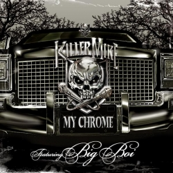 Killer Mike - My Chrome